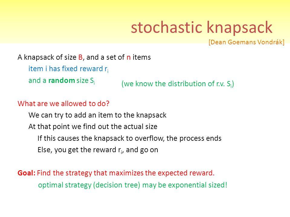 stochastic knapsack [Dean Goemans Vondrák]